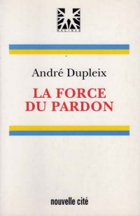 Force du pardon (La)
