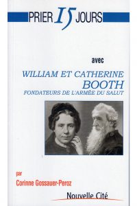 Prier 15 jours avec William et Catherine Booth