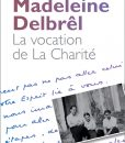 Madeleine Delbrel - La vocation de La Charité