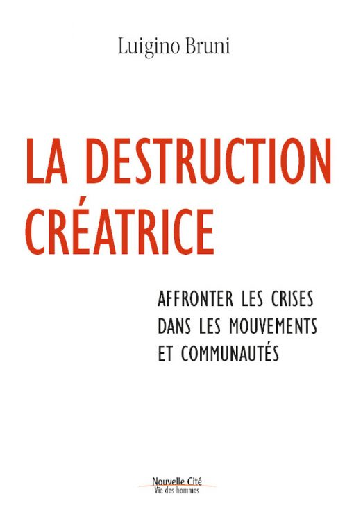 La destruction créatrice de Luigino Bruni
